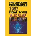 "チェッカーズ 1992 FINAL TOUR ""ACCESS ALL AREA"""