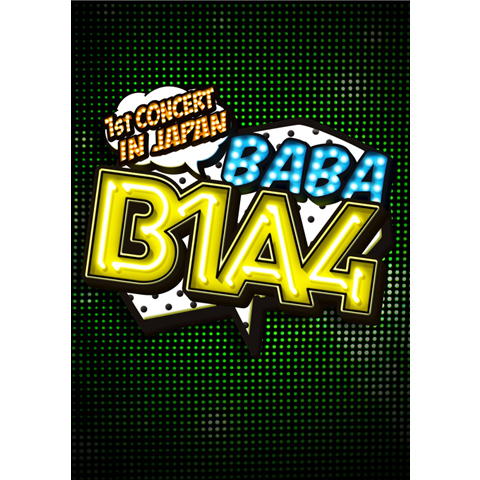 """B1A4 1st CONCERT """"BABA B1A4"""" IN JAPAN"""