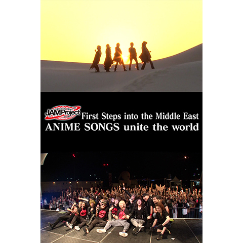 JAM Project First Steps into the Middle East ANIME SONGS unite the world