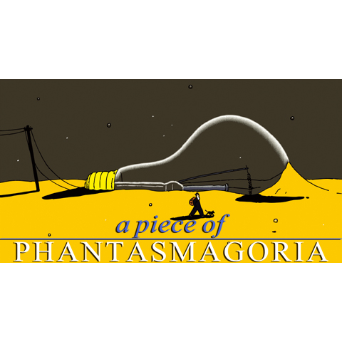 a piece of PHANTASMAGORIA