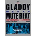 GLADDY MEETS MUTE BEAT