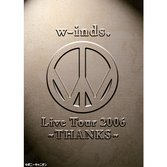 w-inds. Live Tour 2006 ~THANKS~