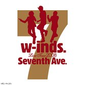 """w-inds. Live Tour 2008 """"Seventh Ave."""""""
